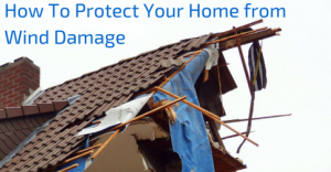 How To Protect Your Home from Wind